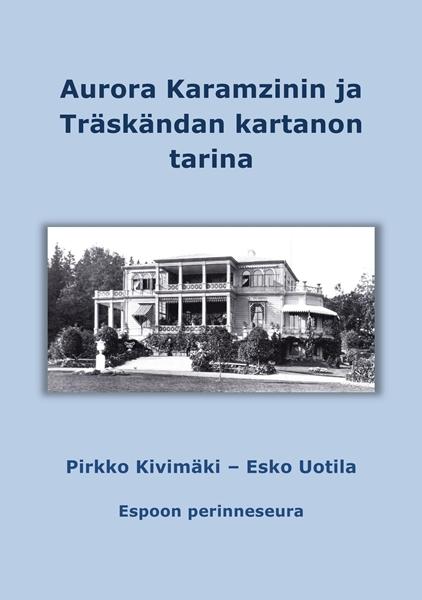 Aurora Karamzinin ja Träskändan kartanon tarina